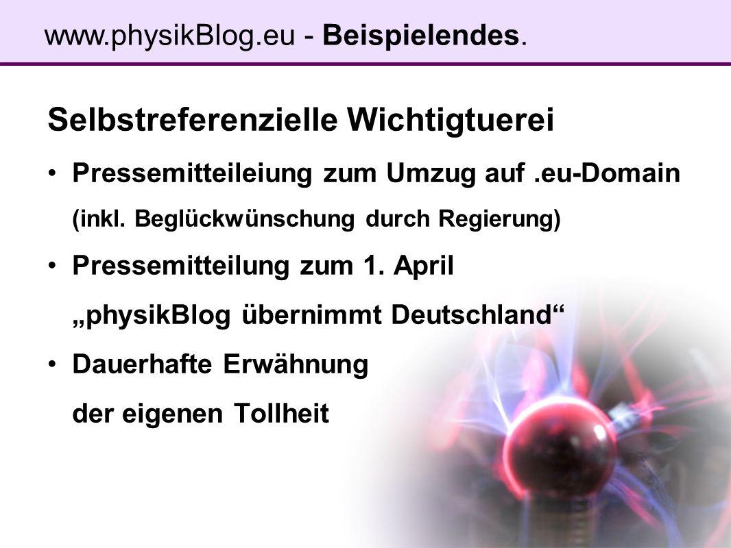 Selbstreferenzielle Wichtigtuerei Pressemitteileiung zum Umzug auf.eu-Domain (inkl. Beglückwünschung durch Regierung) Pressemitteilung zum 1. April ph