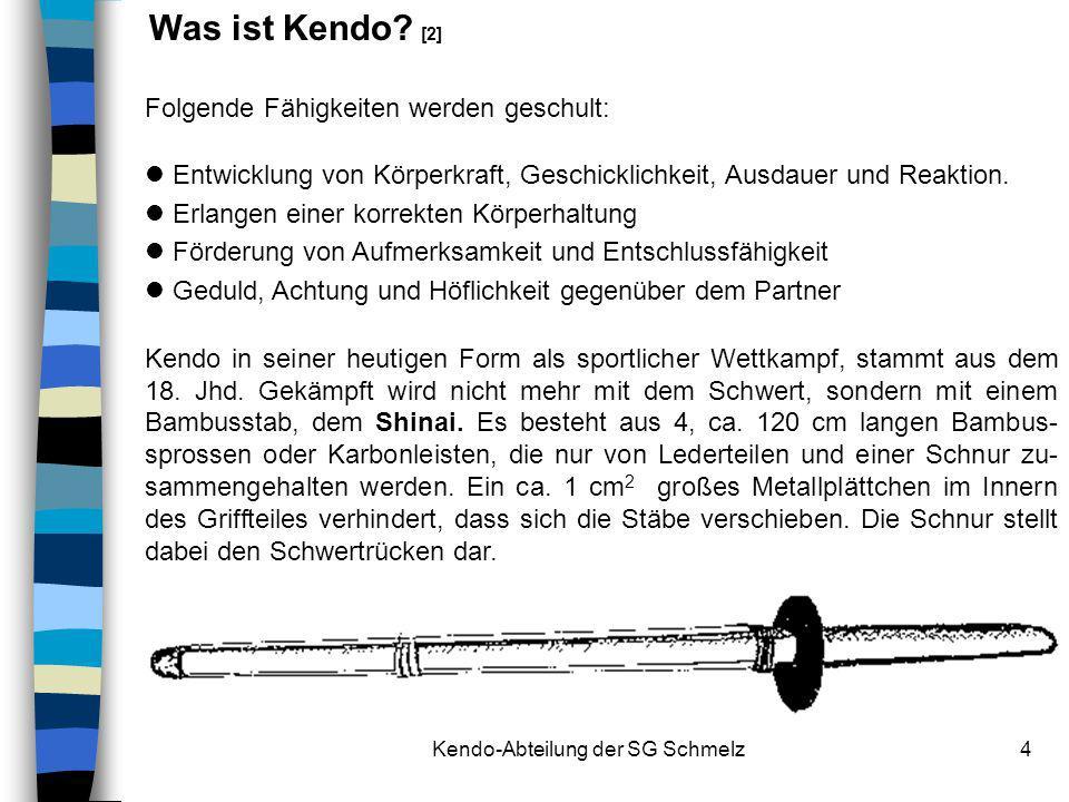 Kendo-Abteilung der SG Schmelz5 Kopfschutz - MEN Rumpfschutz - DO Handgelenkschutz - KOTE Hüftschutz - TARE Bekleidet ist der Kendoka mit Hakama (Hosenrock) und Keikogi (Jacke) aus Baumwolle oder Kunst- faser.