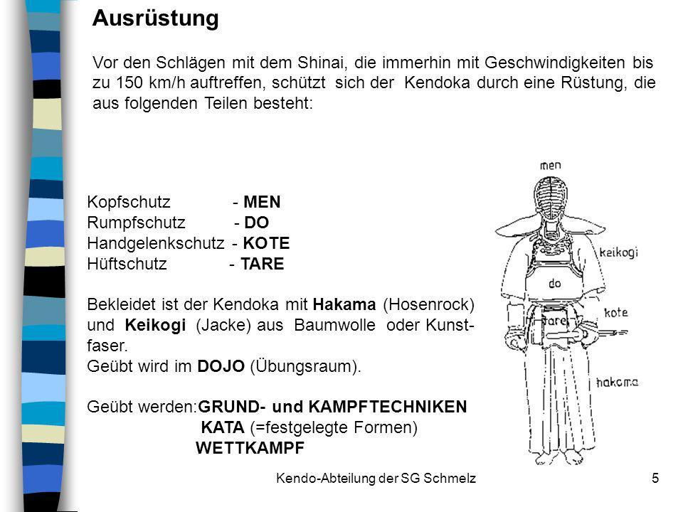Kendo-Abteilung der SG Schmelz5 Kopfschutz - MEN Rumpfschutz - DO Handgelenkschutz - KOTE Hüftschutz - TARE Bekleidet ist der Kendoka mit Hakama (Hose