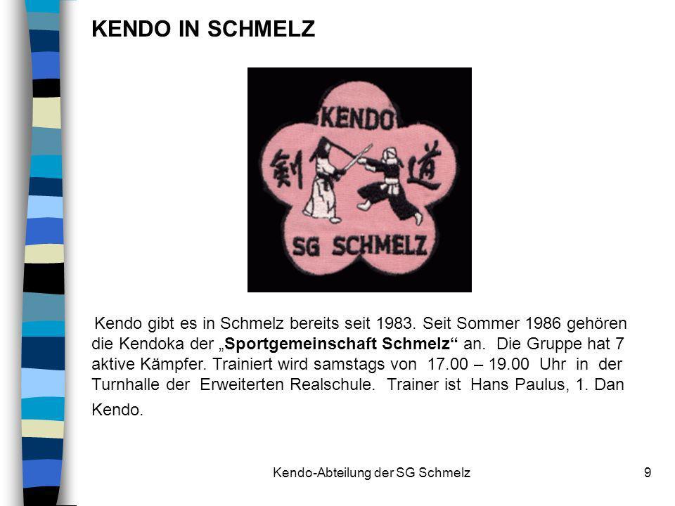 Kendo-Abteilung der SG Schmelz9 Kendo gibt es in Schmelz bereits seit 1983. Seit Sommer 1986 gehören die Kendoka der Sportgemeinschaft Schmelz an. Die