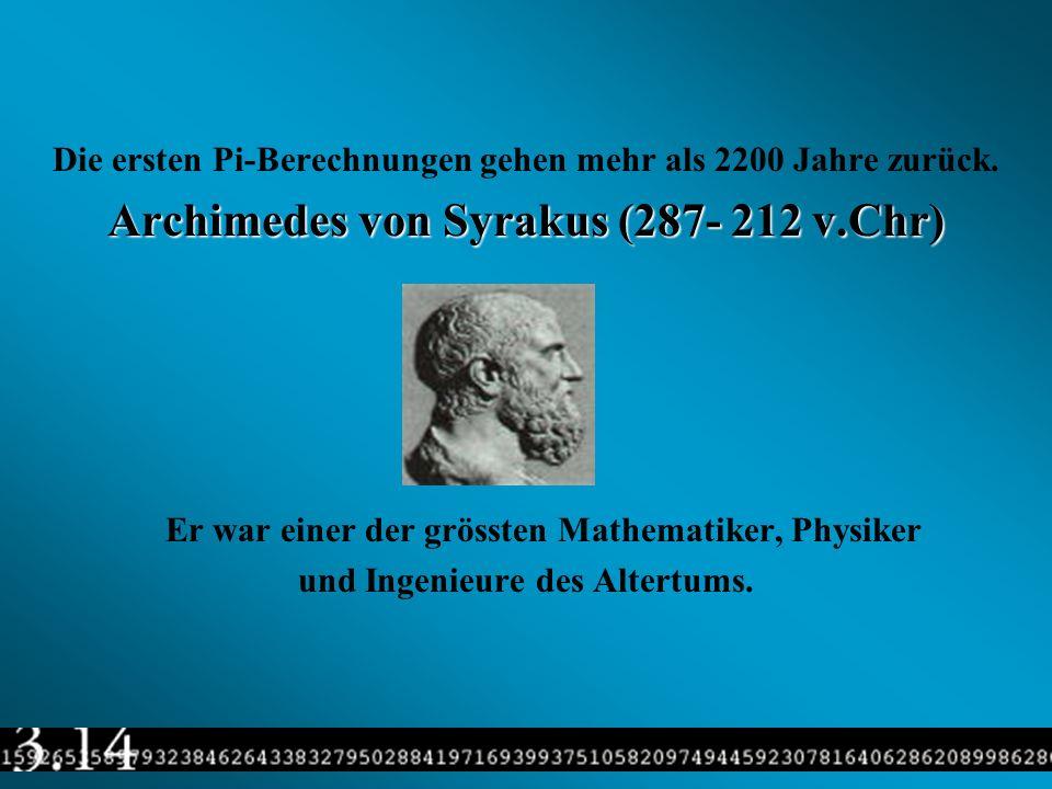 Die Babylonier (heute Region Irak) kamen um 3000 v. Chr. zum ersten Mal in Kontakt mit Pi. Sie sagten, dass Pi = 25/8 (=3.125); also kannten sie die Z