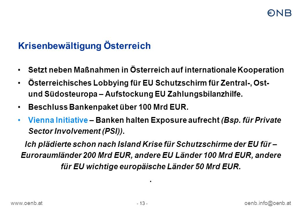 www.oenb.atoenb.info@oenb.at - 13 - Krisenbewältigung Österreich Setzt neben Maßnahmen in Österreich auf internationale Kooperation Österreichisches L