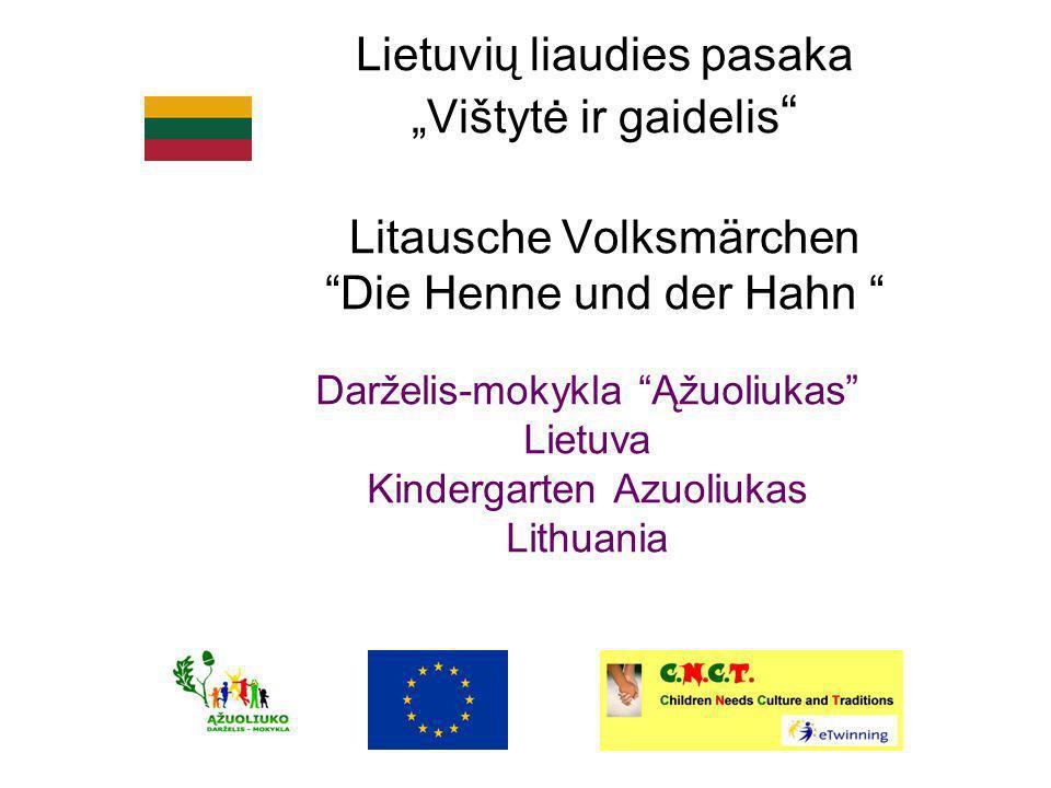 Lietuvių liaudies pasaka Vištytė ir gaidelis Litausche Volksmärchen Die Henne und der Hahn Darželis-mokykla Ąžuoliukas Lietuva Kindergarten Azuoliukas Lithuania