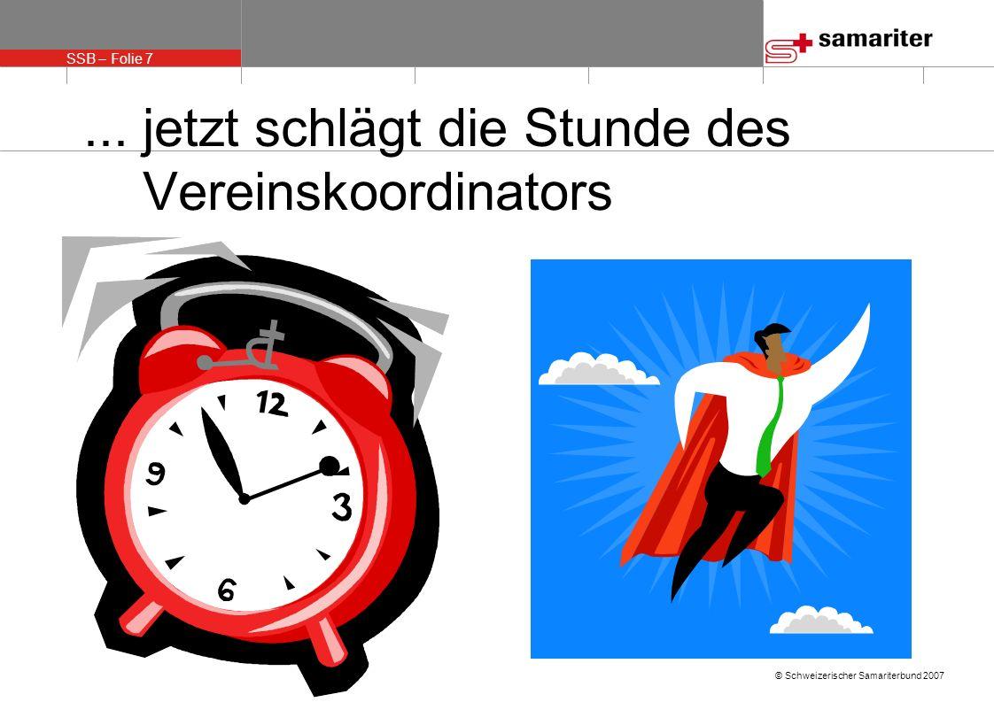 SSB – Folie 7 © Schweizerischer Samariterbund 2007...