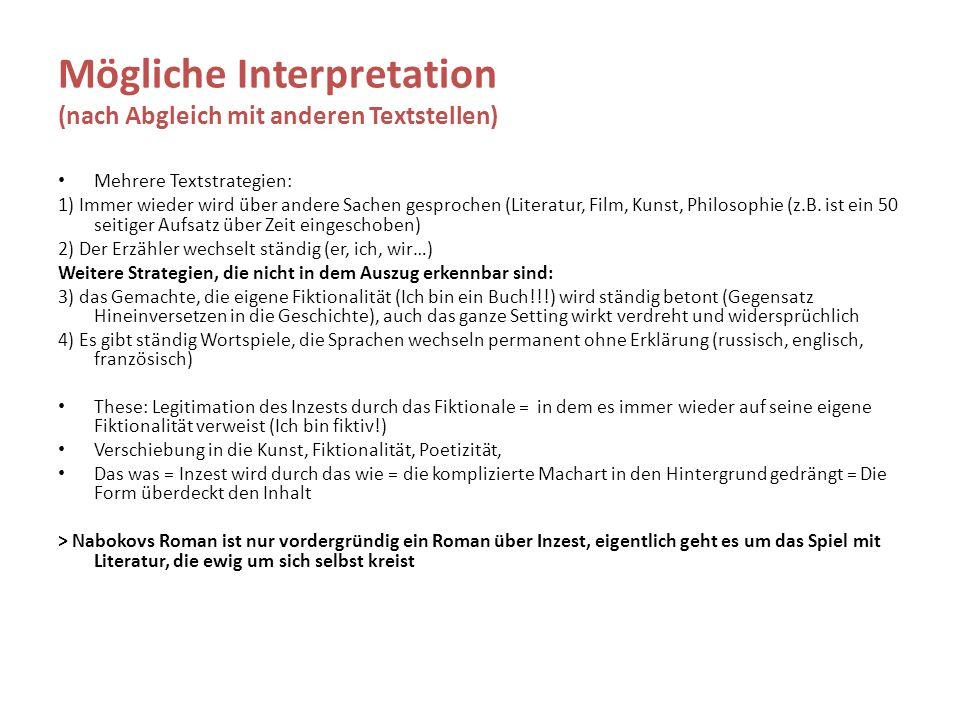 Mögliche Interpretation (nach Abgleich mit anderen Textstellen) Mehrere Textstrategien: 1) Immer wieder wird über andere Sachen gesprochen (Literatur, Film, Kunst, Philosophie (z.B.