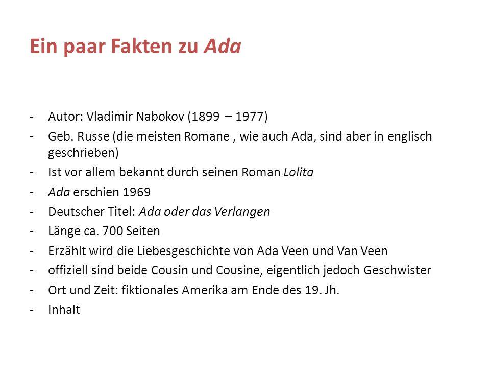 Ein paar Fakten zu Ada -Autor: Vladimir Nabokov (1899 – 1977) -Geb.