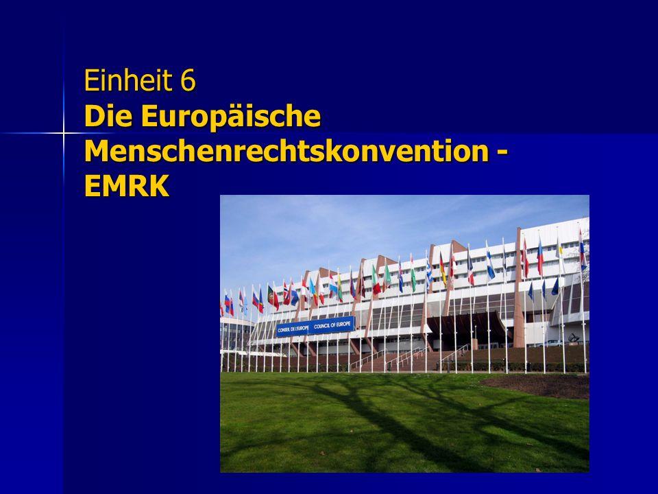 Einheit 6 Die Europäische Menschenrechtskonvention - EMRK