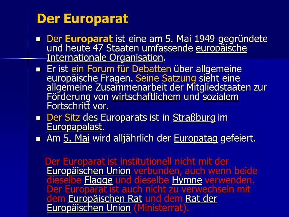 Der Europarat Der Europarat ist eine am 5.
