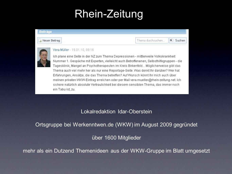Rhein-Zeitung Lokalredaktion Idar-Oberstein Ortsgruppe bei Werkenntwen.de (WKW) im August 2009 gegründet über 1600 Mitglieder mehr als ein Dutzend Themenideen aus der WKW-Gruppe im Blatt umgesetzt