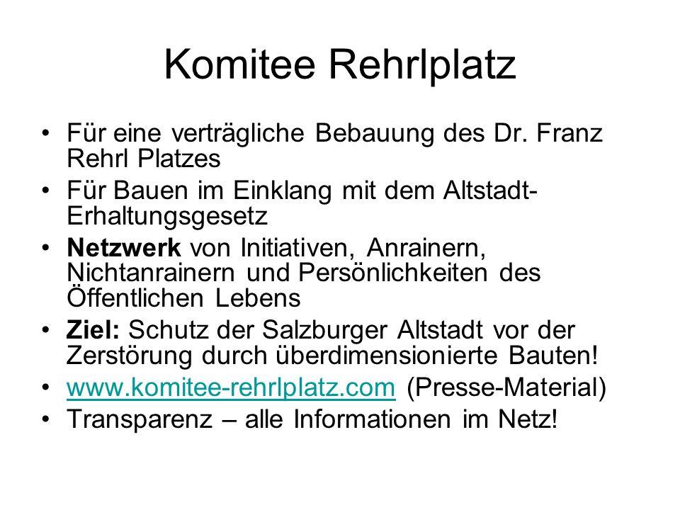 Komitee Rehrlplatz Für eine verträgliche Bebauung des Dr. Franz Rehrl Platzes Für Bauen im Einklang mit dem Altstadt- Erhaltungsgesetz Netzwerk von In