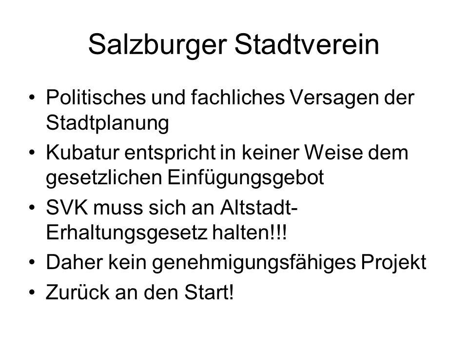 Salzburger Stadtverein Politisches und fachliches Versagen der Stadtplanung Kubatur entspricht in keiner Weise dem gesetzlichen Einfügungsgebot SVK mu