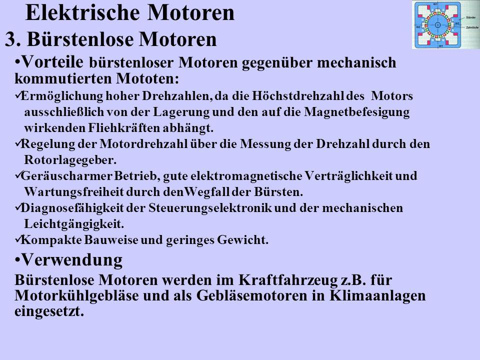 Vorteile bürstenloser Motoren gegenüber mechanisch kommutierten Mototen: Ermöglichung hoher Drehzahlen, da die Höchstdrehzahl des Motors ausschließlich von der Lagerung und den auf die Magnetbefesigung wirkenden Fliehkräften abhängt.