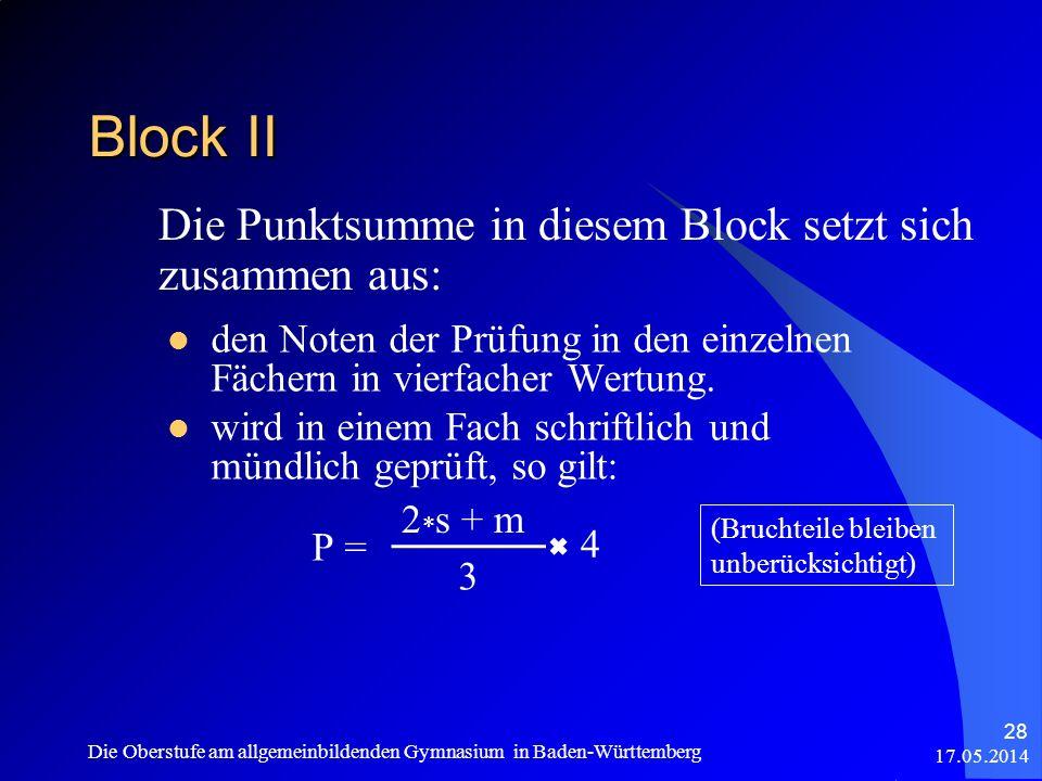 17.05.2014 Die Oberstufe am allgemeinbildenden Gymnasium in Baden-Württemberg 28 Block II den Noten der Prüfung in den einzelnen Fächern in vierfacher
