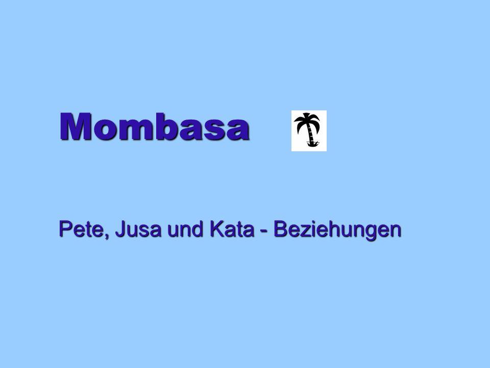 Mombasa Pete, Jusa und Kata - Beziehungen