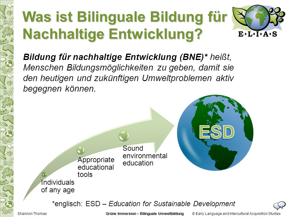© Early Language and Intercultural Acquisition StudiesShannon Thomas Bildung für nachhaltige Entwicklung (BNE)* heißt, Menschen Bildungsmöglichkeiten