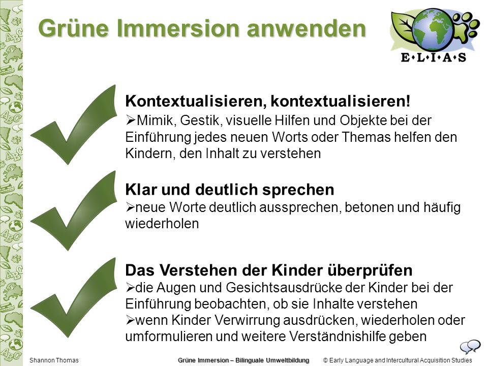 © Early Language and Intercultural Acquisition Studies Kontextualisieren, kontextualisieren! Mimik, Gestik, visuelle Hilfen und Objekte bei der Einfüh