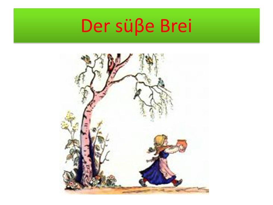 Der süβe Brei