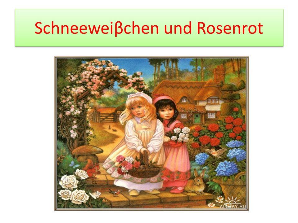 Schneeweiβchen und Rosenrot