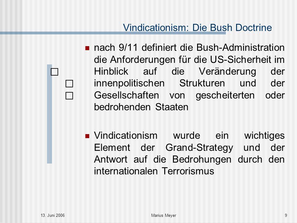 13. Juni 2006Marius Meyer9 Vindicationism: Die Bush Doctrine nach 9/11 definiert die Bush-Administration die Anforderungen für die US-Sicherheit im Hi