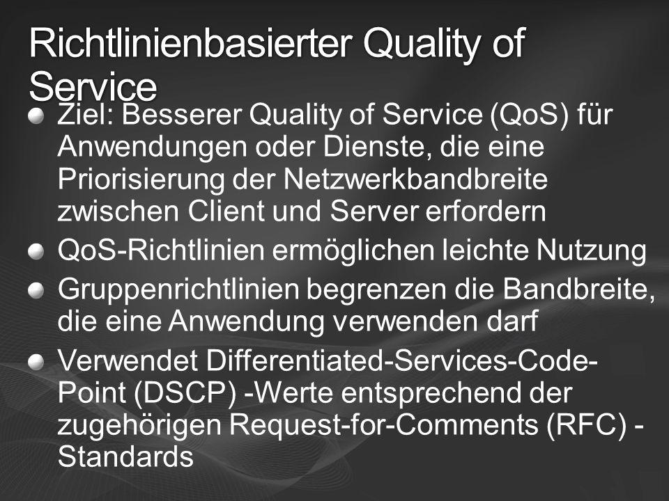 Richtlinienbasierter Quality of Service Ziel: Besserer Quality of Service (QoS) für Anwendungen oder Dienste, die eine Priorisierung der Netzwerkbandb