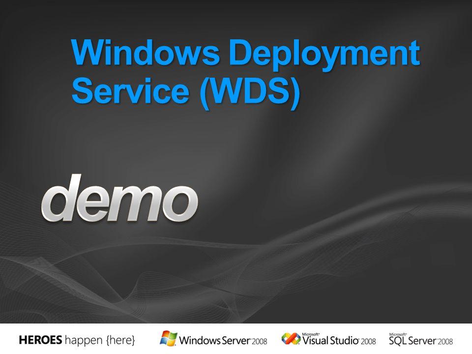 Windows Deployment Services (WDS) Schnelle, zuverlässige OS-Bereitstellung Verwenden das Windows Image Format (WIM) Ganz ähnliche empfohlene Vorgehensweisen und Techniken zur Bereitstellung von Server-Betriebssystemen wie Windows Server 2008 Client-Betriebssystemen wie Windows Vista Erhebliche Verringerung der Anzahl der zu pflegenden Images Treiber, Komponenten und Updates lassen sich zu Images hinzufügen, ohne dieses bzw.