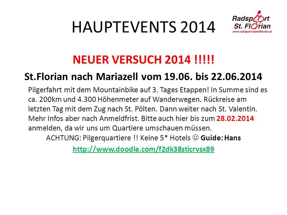 HAUPTEVENTS 2014 NEUER VERSUCH 2014 !!!!. St.Florian nach Mariazell vom 19.06.