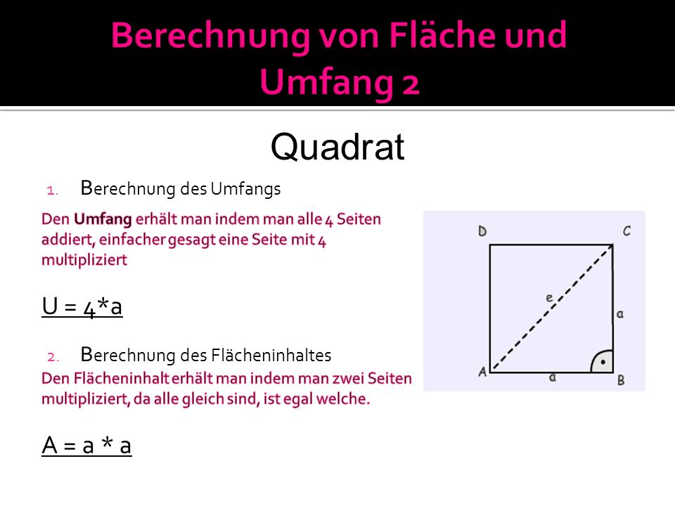 Quadrat 1. B erechnung des Umfangs 2. B erechnung des Flächeninhaltes