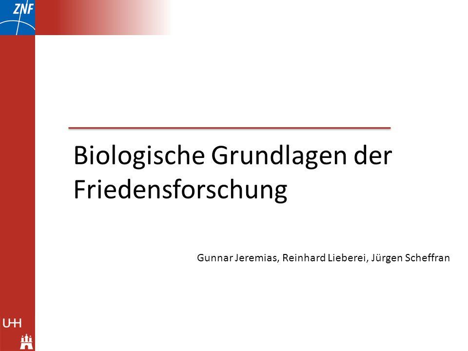 Biologische Grundlagen der Friedensforschung Gunnar Jeremias, Reinhard Lieberei, Jürgen Scheffran