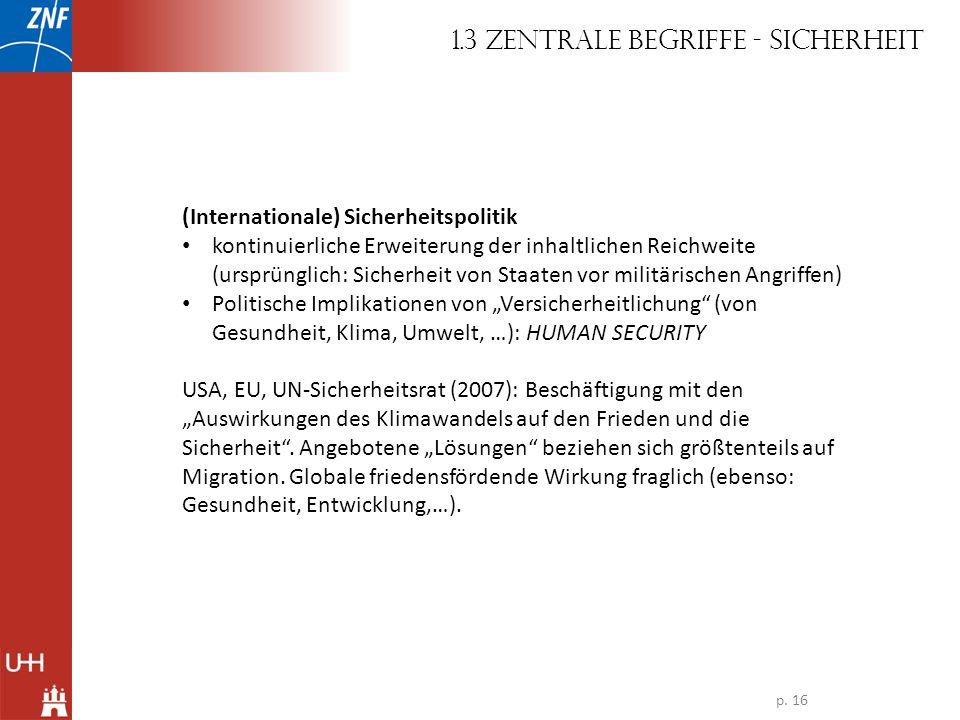 (Internationale) Sicherheitspolitik kontinuierliche Erweiterung der inhaltlichen Reichweite (ursprünglich: Sicherheit von Staaten vor militärischen An