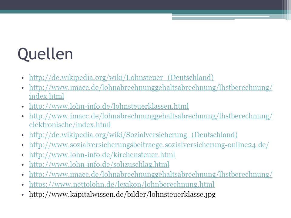 Quellen http://de.wikipedia.org/wiki/Lohnsteuer_(Deutschland) http://www.imacc.de/lohnabrechnunggehaltsabrechnung/lhstberechnung/ index.htmlhttp://www