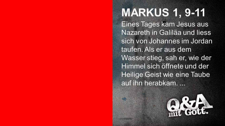 Markus 1, 9-11 MARKUS 1, 9-11...
