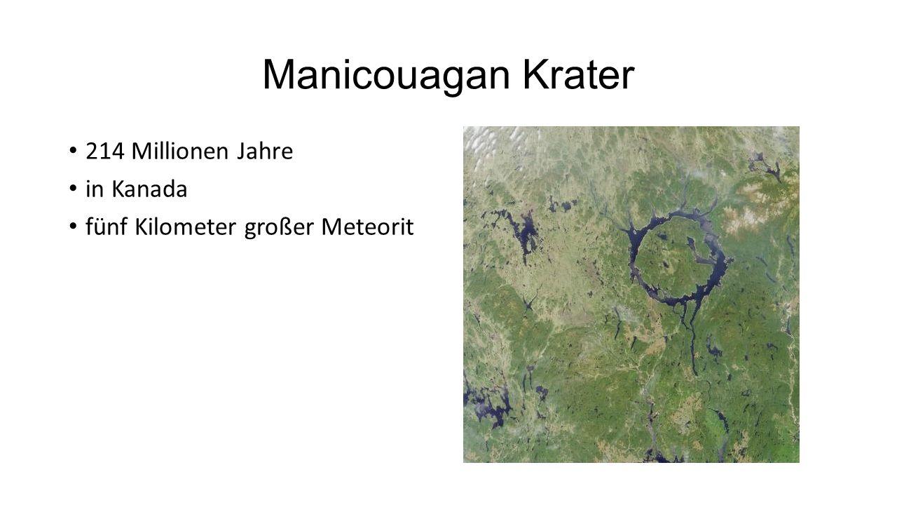 Manicouagan Krater 214 Millionen Jahre in Kanada fünf Kilometer großer Meteorit