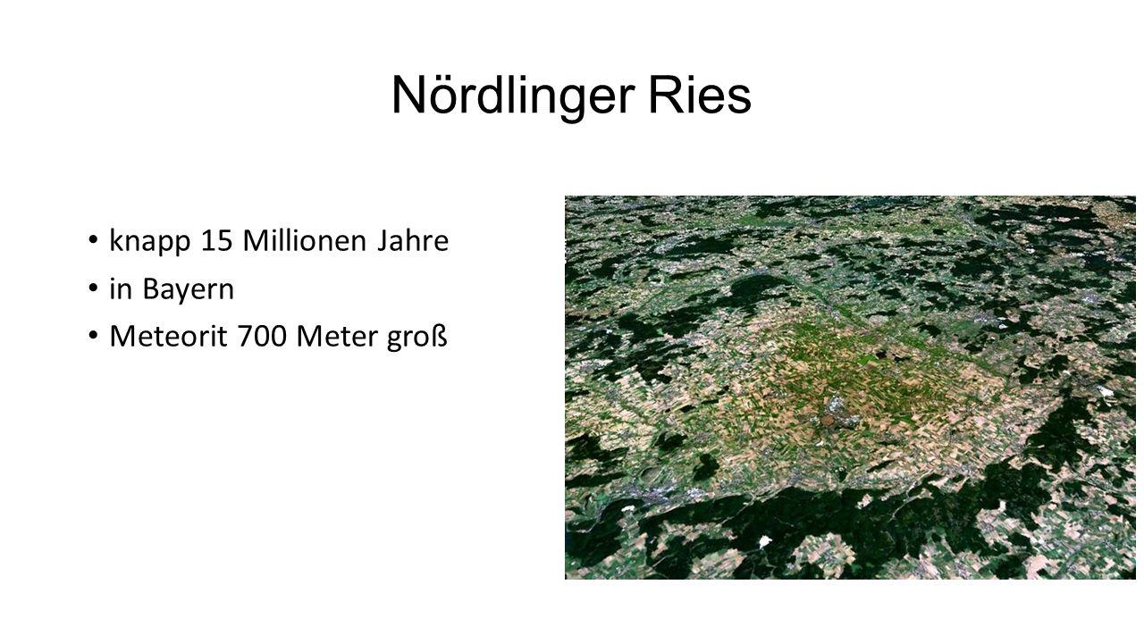 Nördlinger Ries knapp 15 Millionen Jahre in Bayern Meteorit 700 Meter groß