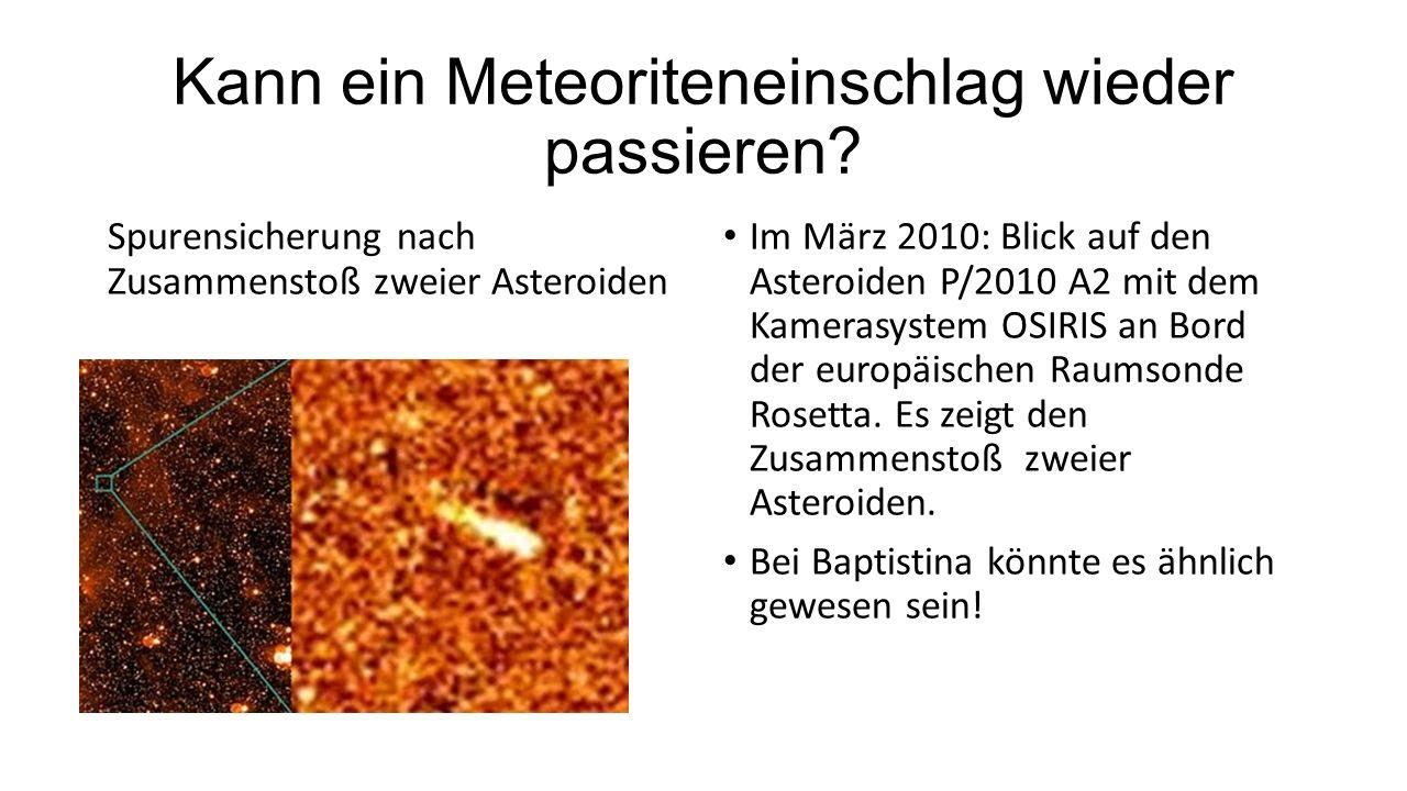 Kann ein Meteoriteneinschlag wieder passieren? Spurensicherung nach Zusammenstoß zweier Asteroiden Im März 2010: Blick auf den Asteroiden P/2010 A2 mi