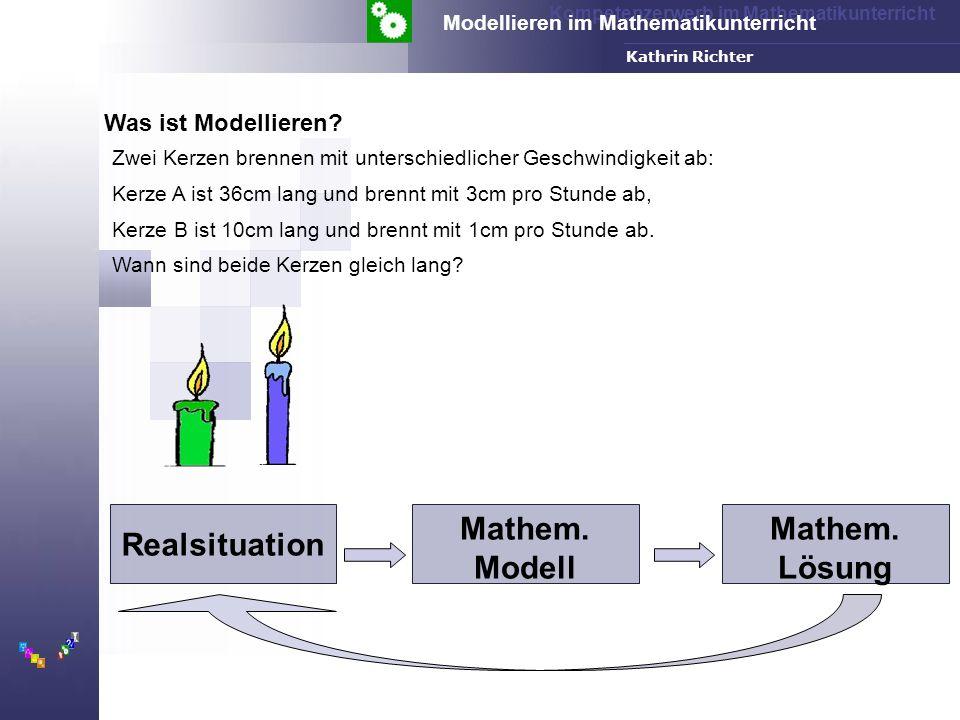 Kompetenzerwerb im Mathematikunterricht Modellieren im Mathematikunterricht FH-Dortmund Kathrin Richter Was ist Modellieren.