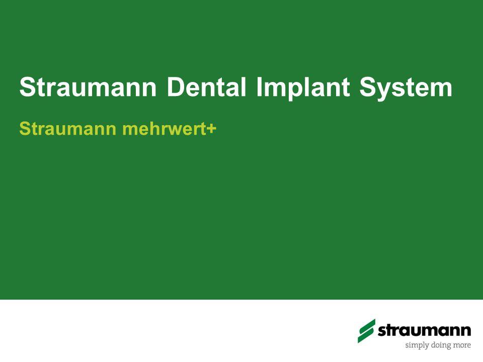 Straumann ® Implantatsystem 2014 Das SDIS in Roxolid ® mit SLActive ® - oder SLA ® -Oberfläche