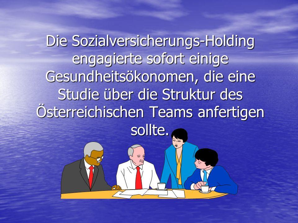 Die Sozialversicherungs-Holding engagierte sofort einige Gesundheitsökonomen, die eine Studie über die Struktur des Österreichischen Teams anfertigen