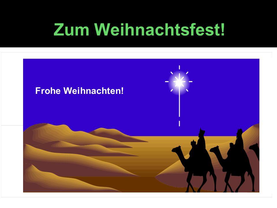 Frohe Weihnachten! Zum Weihnachtsfest!