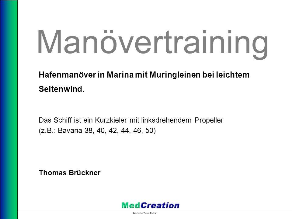 Copyright Ing. Thomas Brückner Manövertraining Hafenmanöver in Marina mit Muringleinen bei leichtem Seitenwind. Das Schiff ist ein Kurzkieler mit link
