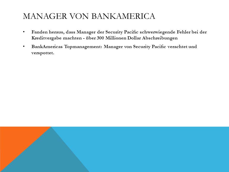 MANAGER VON BANKAMERICA Fanden heraus, dass Manager der Security Pacic schwerwiegende Fehler bei der Kreditvergabe machten - über 300 Millionen Dollar