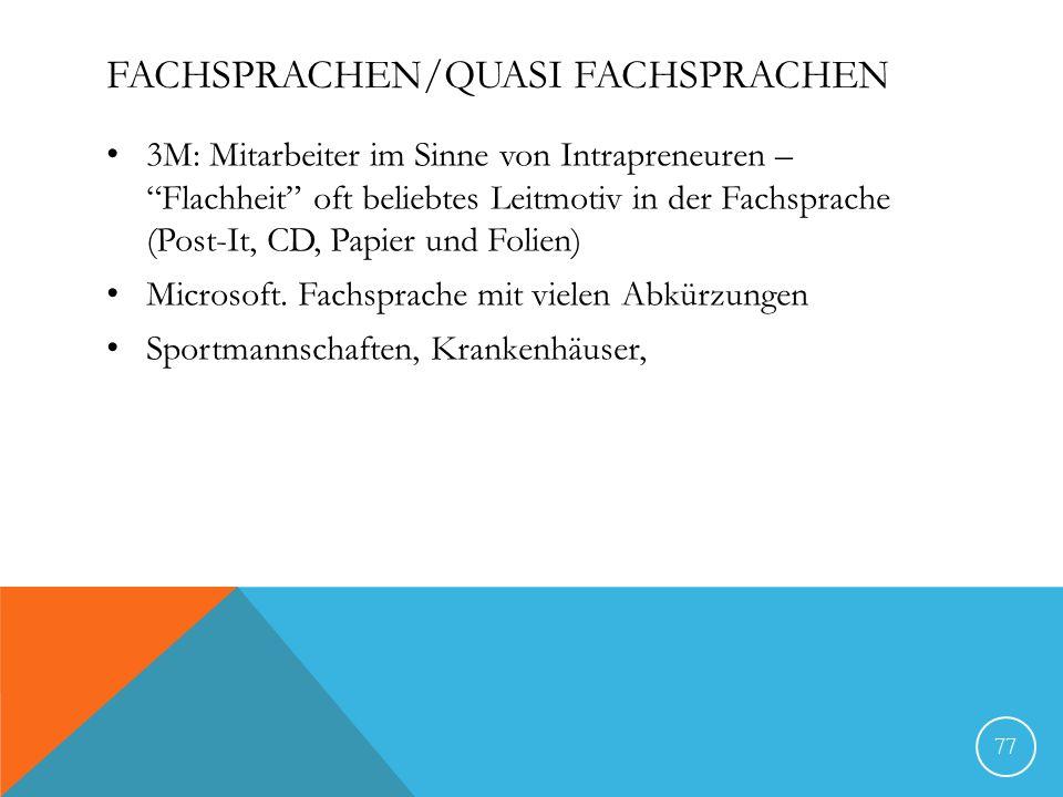 FACHSPRACHEN/QUASI FACHSPRACHEN 3M: Mitarbeiter im Sinne von Intrapreneuren – Flachheit oft beliebtes Leitmotiv in der Fachsprache (Post-It, CD, Papie
