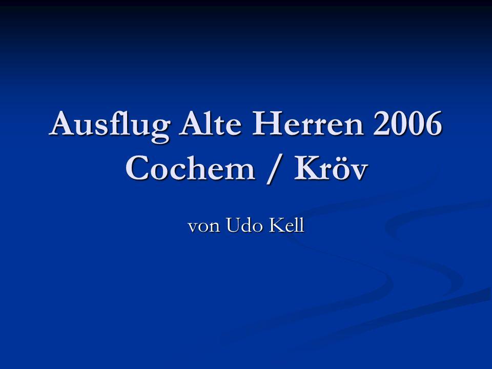 Ausflug Alte Herren 2006 Cochem / Kröv von Udo Kell