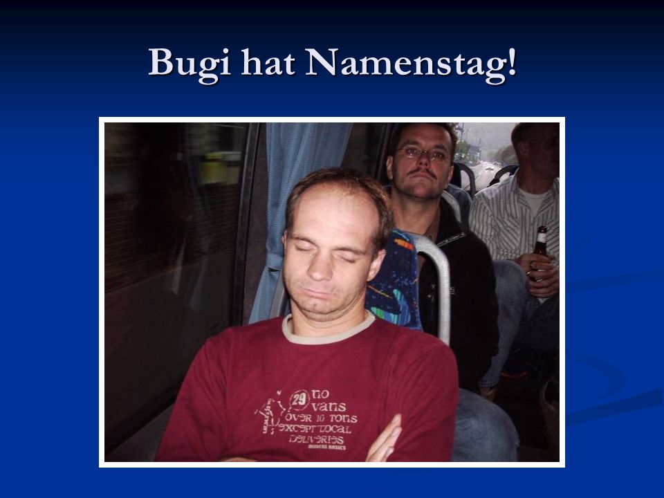Bugi hat Namenstag!