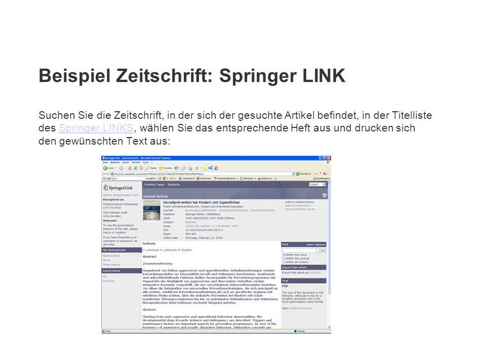 Beispiel Zeitschrift: Springer LINK Suchen Sie die Zeitschrift, in der sich der gesuchte Artikel befindet, in der Titelliste des Springer LINKS, wähle