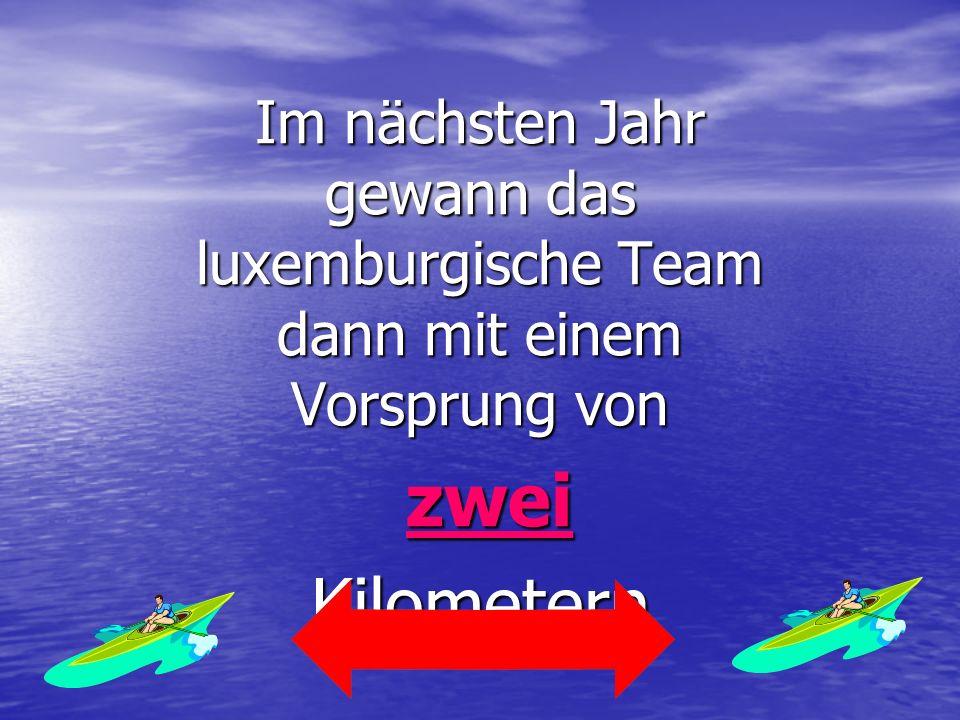 Im nächsten Jahr gewann das luxemburgische Team dann mit einem Vorsprung von zwei zweiKilometern