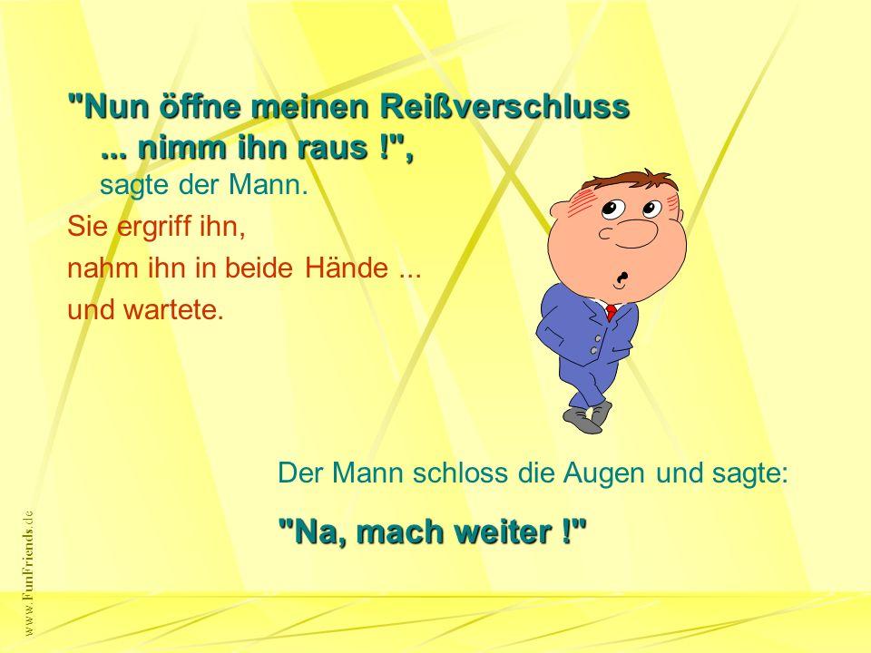 www.FunFriends.de Die Blonde tat wie ihr gesagt wurde und folgte dem Mann.