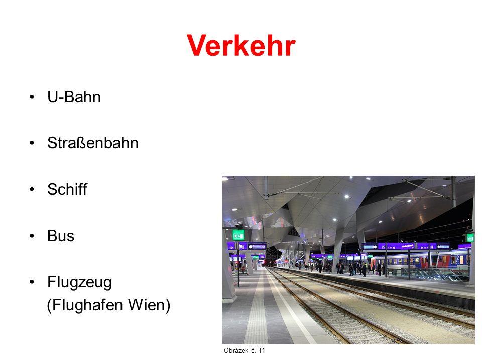 Verkehr U-Bahn Straßenbahn Schiff Bus Flugzeug (Flughafen Wien) Obrázek č. 11