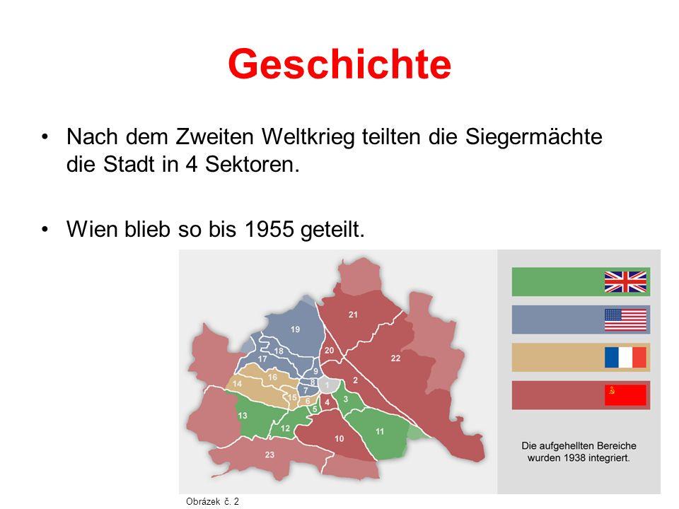 Geschichte Nach dem Zweiten Weltkrieg teilten die Siegermächte die Stadt in 4 Sektoren.