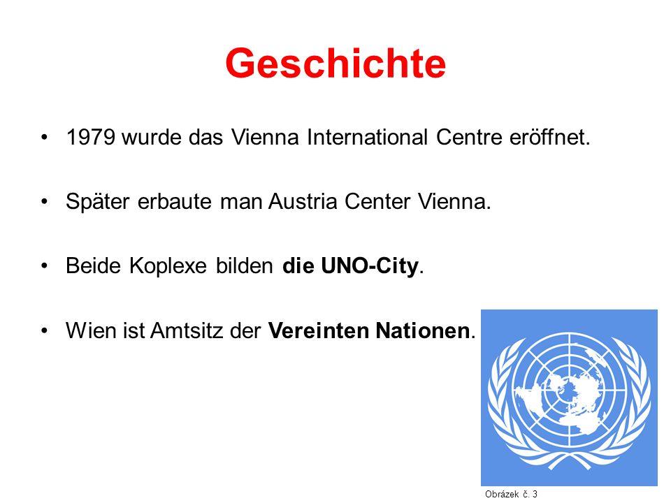 Geschichte 1979 wurde das Vienna International Centre eröffnet.