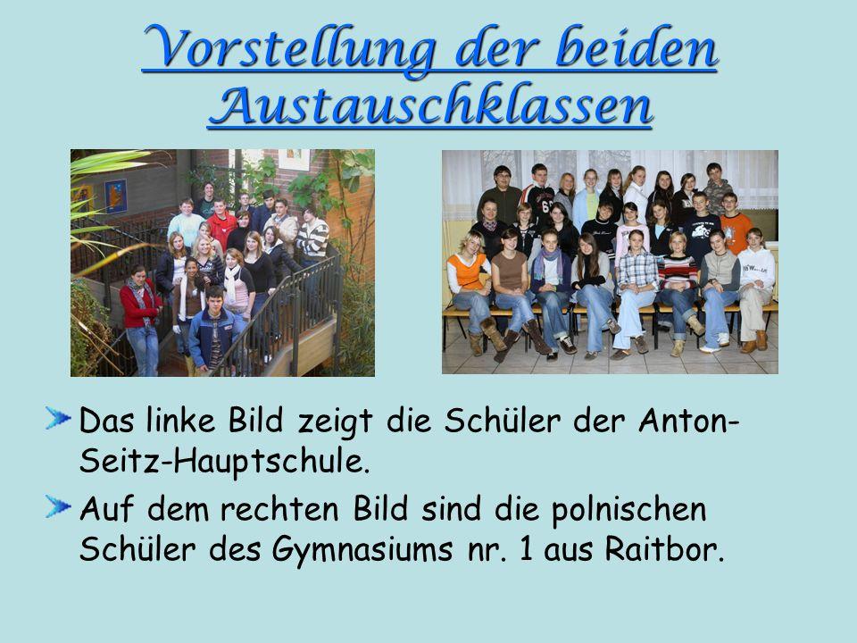 Vorstellung der beiden Austauschklassen Das linke Bild zeigt die Schüler der Anton- Seitz-Hauptschule. Auf dem rechten Bild sind die polnischen Schüle